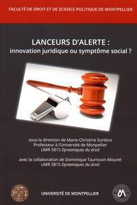 Marie-Christine Sordino et Dominique Taurisson-Mouret - Lanceurs d'alerte : innovation juridique ou symptôme social ?.