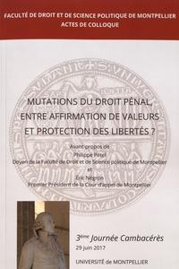 Marie-Christine Sordino et Eloi Clément - Mutation du droit pénal, entre affirmation de valeurs et protection des libertés ? - Colloque du 29 juin 2017.