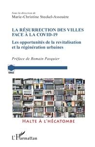 Marie-Christine Steckel-Assouère - La résurrection des villes face à la Covid-19 - Les opportunités de la revitalisation et la régénération urbaine.