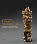Marie-Christine Valluet - Regards visionnaires - Arts d'Afrique, d'Amérique, d'Asie du Sud-Est et d'Océanie.