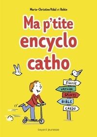Marie-Christine Vidal et  Robin - Ma p'tite encyclo catho.