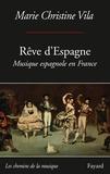 Marie-Christine Vila - Rêve d'Espagne - Musique espagnole en France.