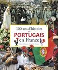 Marie-Christine Volovitch-Tavares - 100 ans d'histoire des Portugais en France.