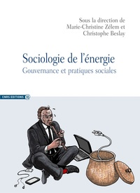 Marie-Christine Zélem et Christophe Beslay - Sociologie de l'énergie - Gouvernance et pratiques sociales.