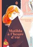 Marie-Christophe Ruata-Arn - Matilda à l'heure d'été.