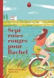 Marie-Christophe Ruata-Arn - Sept roses rouges pour Rachel.