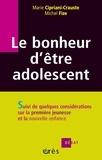 Marie Cipriani-Crauste et Michel Fize - Le bonheur d'être adolescent - Suivi de quelques considérations sur la première jeunesse et la nouvelle enfance.