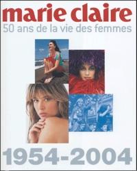 Marie Claire et Evelyne Prouvost-Berry - 50 Ans de la vie des femmes.