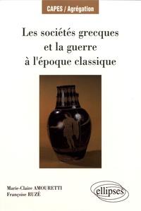 Marie-Claire Amouretti et Françoise Ruzé - Les sociétés grecques et la guerre à l'époque classique.