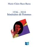 Marie-Claire Baco-Baesa - Itinéraires de femmes - 1936 - 2010.