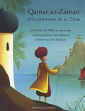 Marie-Claire Baillaud et Eric Puybaret - Qamar az-Zaman et la princesse de la Chine - Un conte des Mille et une nuits.