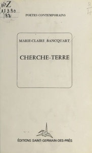Marie-Claire Bancquart - Cherche-terre.