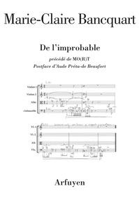 Marie-Claire Bancquart - De l'improbable - Précédé de MO(R)T.