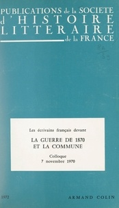Marie-Claire Bancquart et Roger Bellet - Les écrivains français devant la guerre de 1870 et devant la Commune - Colloque, 7 novembre 1970, Paris.