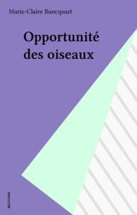 Marie-Claire Bancquart - Opportunité des oiseaux.