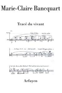 Marie-Claire Bancquart - Tracé du vivant.
