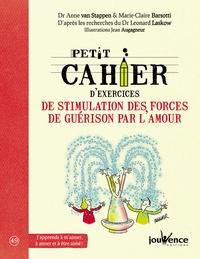 Marie-Claire Barsotti - Petit cahier d'exercices de stimulation des forces de guérison par l'amour.