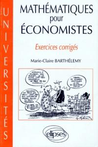 MATHEMATIQUES POUR ECONOMISTES. Exercices corrigés - Marie-Claire Barthélemy | Showmesound.org
