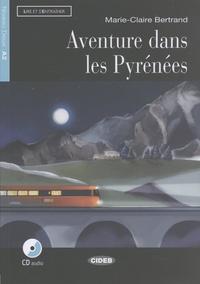 Marie-Claire Bertrand - Aventures dans les Pyrénées. 1 CD audio