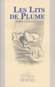 Marie-claire Blaimont - Les lits de plumes.