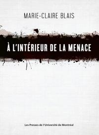 Marie-Claire Blais - À l'intérieur de la menace.