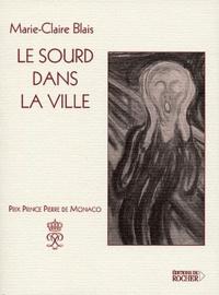 Marie-Claire Blais - Le sourd dans la ville.