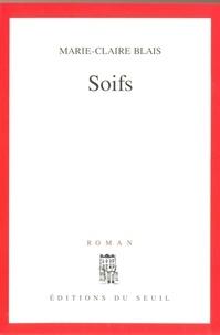 Marie-Claire Blais - Soifs.