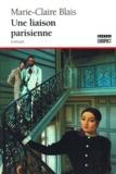 Marie-Claire Blais - Une liaison parisienne.