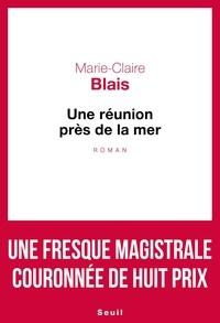 Marie-Claire Blais - Une réunion près de la mer.