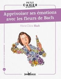 Marie-Claire Bloch - Apprivoiser ses émotions avec les fleurs de Bach.