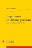 Marie-Claire Boscq - Imprimeurs et libraires parisiens sous surveillance (1814-1848).