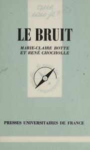 Marie-Claire Botte et René Chocholle - Le bruit.