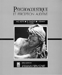 Marie-Claire Botte et Georges Canevet - Psychoacoustique et perception auditive.
