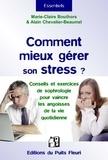 Marie-Claire Bouthors et Alain Chevalier-Beaumel - Comment mieux gérer son stress ? - Explications, méthodes & conseils.