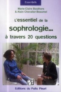 Marie-Claire Bouthors et Alain Chevalier-Beaumel - L'essentiel de la sophrologie... - A travers 20 questions !.