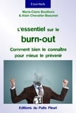 Marie-Claire Bouthors et Alain Chevalier-Baumel - L'essentiel sur le burn-out - Comment bien le connaître pour mieux le prévenir.