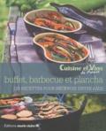 Marie Claire - Buffets, barbecue & plancha - 120 recettes pour recevoir entre amis.