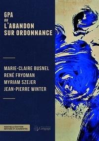 Marie-Claire Busnel et René Frydman - GPA ou l'abandon sur ordonnance.