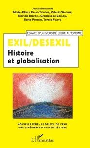 Marie-Claire Caloz-Tschopp et Valeria Wagner - Exil/Desexil - Histoire et globalisation.
