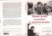 Marie-Claire Caloz-Tschopp et  Collectif - HANNAH ARENDT LES SANS-ETATS ET LE DROIT D'AVOIR DES DROITS. - Tome 1.