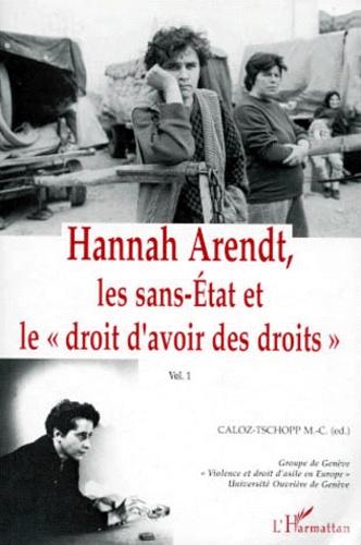 """Marie-Claire Caloz-Tschopp - Hannah Arendt, les sans-Etats et le """"droit d'avoir des droits"""" - Volume 1. 1 CD audio"""
