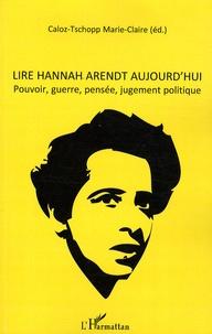 Deedr.fr Lire Hannah Arendt aujourd'hui - Pouvoir, guerre, pensée, jugement politique Image
