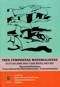 Marie-Claire Caloz-Tschopp - Tres feministas materialistas-Volume II - Colette Guillaumin, Nicole-Claude Mathieu, Paola Tabet-Racismo/Sexismo-Esencializacion/Naturalizacion-Consentimiento.