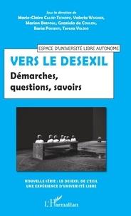 Marie-Claire Caloz-Tschopp et Valeria Wagner - Vers le desexil - Démarches, questions, savoirs.