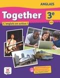 Marie-Claire Chauvin et Rachel Fraser - Anglais 3e Together A2/B1 - L'anglais en action !.