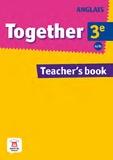 Marie-Claire Chauvin et Sabine Menou - Anglais 3e Together A2/B1 - Teacher's book.