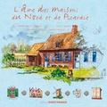 Marie-Claire Colignon - L'âme des maisons du Nord et de Picardie.