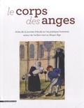 Marie-Claire Coste - Le corps des anges - Acte de la journée d'étude sur les pratiques funéraires autour de l'enfant mort au Moyen Age.