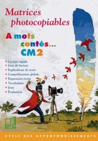 Marie-Claire Courtois et Nicolle Chauveau - A mots contés CM2 - Matrice photocopiables.