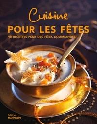 Marie Claire - Cuisine pour les fêtes - 90 recettes pour des fêtes gourmandes.